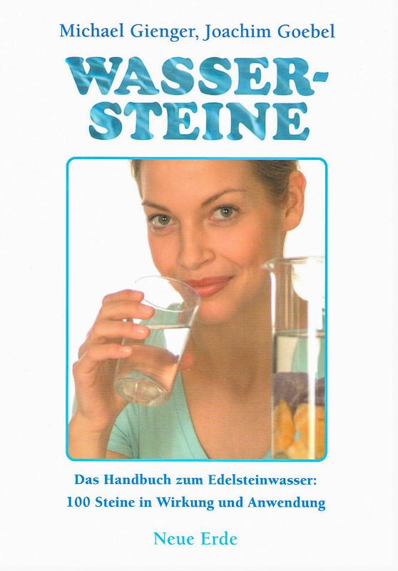 Wassersteine - das Handbuch zum Edelsteinwasser von Michael Gienger und Joachim Goebel